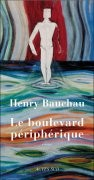 Lecture du &#039;Boulevard priphrique&#039; d&#039;Henry Bauchau