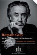 Romain Gary, des &quot;Racines du ciel&quot;  &quot;La Vie devant soi&quot;