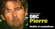 INTERVIEW DE DBC PIERRE