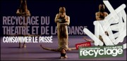 RECYCLAGE DU THEATRE ET DE LA DANSE