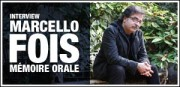 INTERVIEW DE MARCELLO FOIS