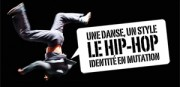 UNE DANSE, UN STYLE : LE HIP-HOP