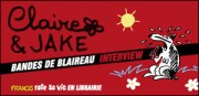 INTERVIEW DE CLAIRE & JAKE