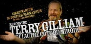 RENCONTRE AVEC TERRY GILLIAM