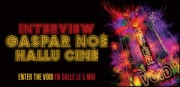 INTERVIEW DE GASPAR NOE