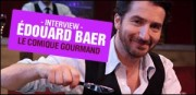INTERVIEW D'EDOUARD BAER