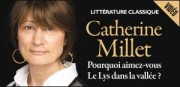 CATHERINE MILLET, POURQUOI AIMEZ-VOUS &#039;LE LYS DANS LA VALLE&#039; ?