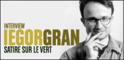 INTERVIEW IEGOR GRAN