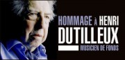 HOMMAGE  HENRI DUTILLEUX