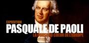 EXPOSITION PASQUALE DE PAOLI, LA CORSE AU COEUR DE L'EUROPE