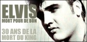 30 ANS DE LA MORT DU KING