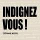 Indignez-vous ! : Stphane Hessel en citations