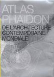 Atlas Phaidon de l'Architecture contemporaine mondiale