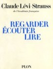 Regarder, couter, lire