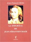 La disgrâce de Jean Sébastien Bach
