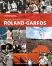 La Fabuleuse Histoire de Roland-Garros