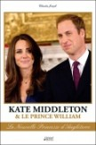 Kate Middleton et le prince William : La nouvelle princesse d'Angleterre