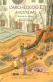 L'Archéologie à petits pas