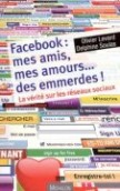 Facebook : mes amis, mes amours... des emmerdes !